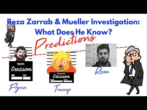 58. Reza Zarrab &  Mueller Investigation: what does he know?