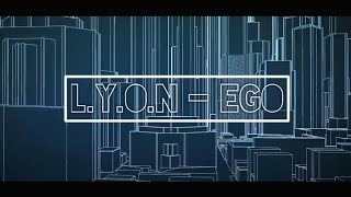 lyon - EGO (lirik video)