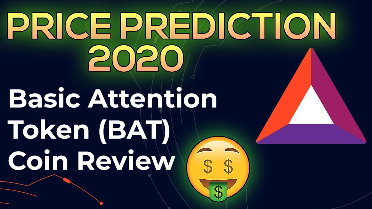 Basic Attention Token (BAT) Price Prediction 2020 & Analysis (Review) 5