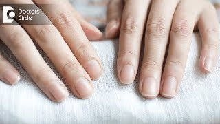 Causes of nails turning white partially or fully - Dr. Amee Daxini