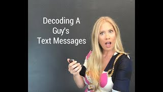 Decoding A Guy's Text Messages