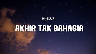 Misellia - Akhir Tak Bahagia (Lyrics)