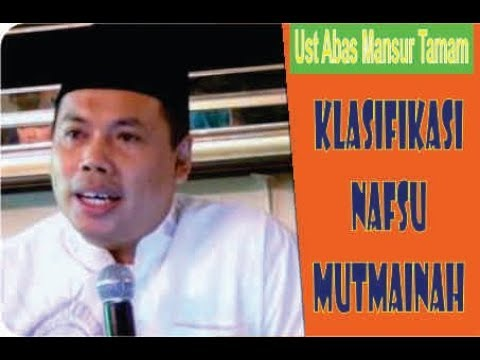 NAFSU MUTMAINAH |  Abas Mansur Tamam