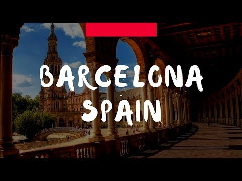 Barcelona Spain Travel Guide  Must See Attractions