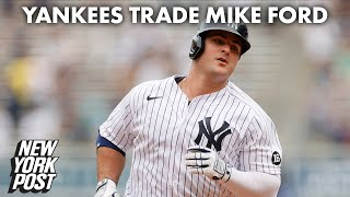Yankees trade Mike Ford to rival after dreadful stretch | New York Post