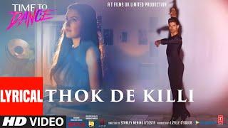 Thok De Killi (Full Lyrical Song) Navraj Hans | Rochak Kohli | Time To Dance | Sooraj, Isabelle