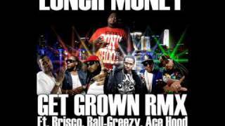 "Lunch Money ""Get Grown Remix Ft. Ball Greezy, Ace Hood, Brisco, Des Loc, C Ride, Billy Blue"