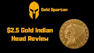 $2.5 Gold Indian Head Quarter Eagle Review