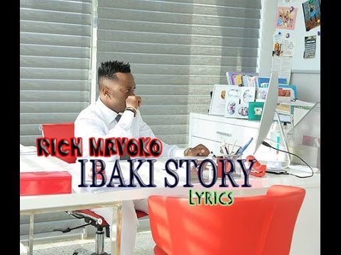 RICH MAVOKO - IBAKI STORY ( LYRICS HD )