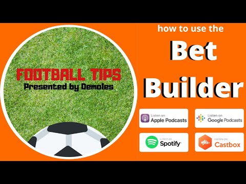 How To Use The Bet Builder - (Video Guide) -  Football Tips From Israel