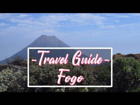 FOGO CAPE VERDE | OUR TRAVEL GUIDE
