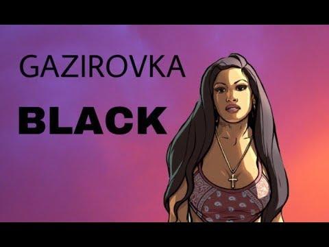 GAZIROVKA - Black (2017) (ПАРОДИЯ В МТА)