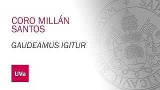 """CORO MILLAN SANTOS -  """"GAUDEAMUS IGITUR"""""""