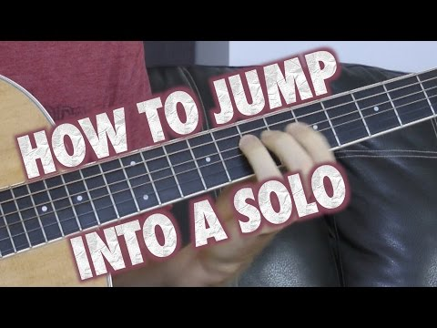 How to Jump into a Guitar Solo