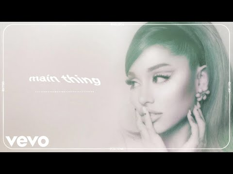 Ariana Grande - main thing (official audio)