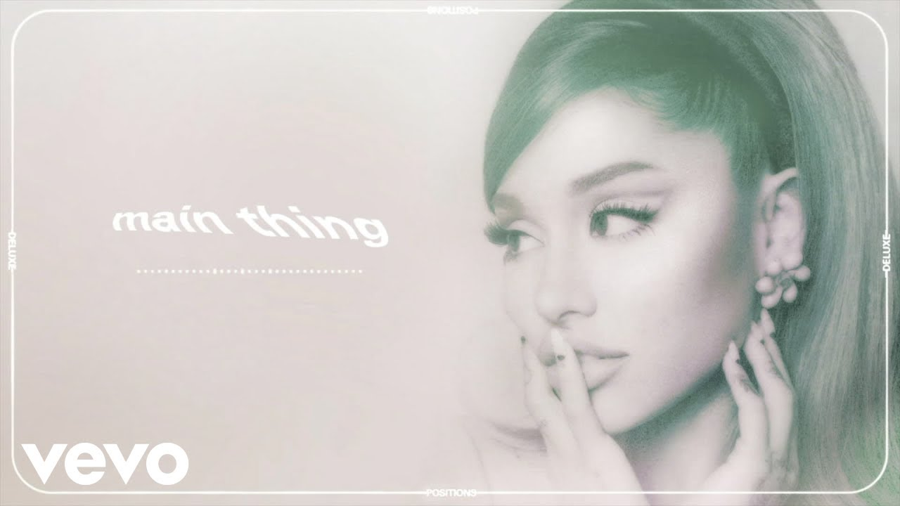 Ariana Grande - main thing (official audio)