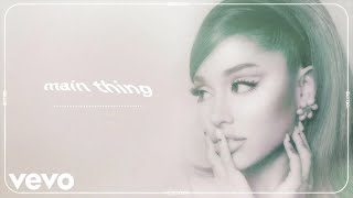 Watch Ariana Grande Main Thing video