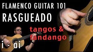 Flamenco Guitar 101 - 38 - Rasgueado - i-ai - Tangos & Fandango