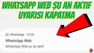 WhatsApp Web Şu An Aktif Bildirimi Kapatma - KESİN ÇÖZÜM ✔️
