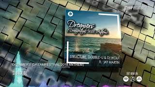 Structure, Double-U & DJ Wout Feat. Jay Martin - Dreamers (Dreamfestival 2018 Anthem)
