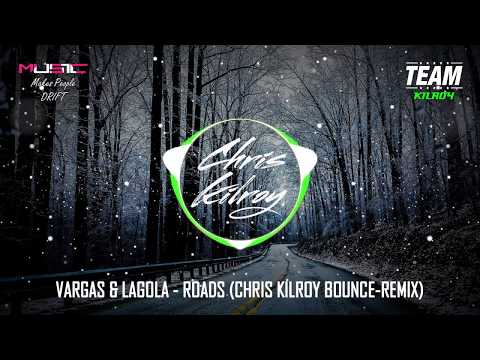 Vargas & Lagola - Roads (Chris Kilroy Bounce-Remix)