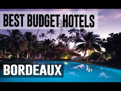 Cheap And Best Budget Hotels In Bordeaux , France