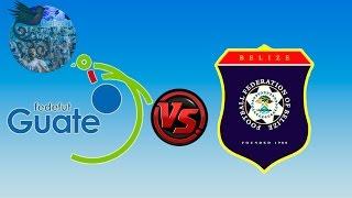 Guatemala 2 - 1 Belice   Copa Centroamericana 2014