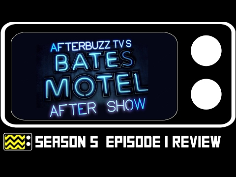 Bates Motel Season 5 Episode 1 Review & After Show | AfterBuzz TV