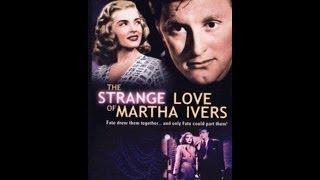 The Strange Love Of Martha Ivers Full Movie