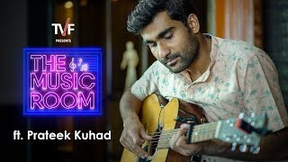 TVF | The Music Room with Vaibhav Bundhoo | Ft. Prateek Kuhad