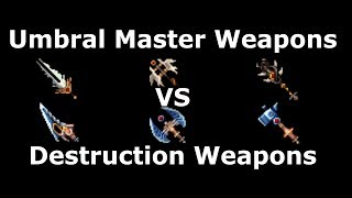Are UMBRAL weapons better than DESTRUCTION weapons?