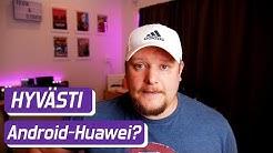 Google hylkäsi Huawein - mitä tämä tarkoittaa?
