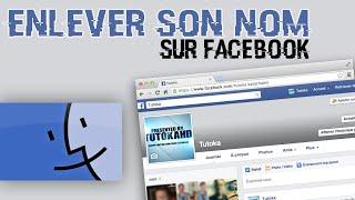 Enlever son nom de famille sur Facebook. (mac).
