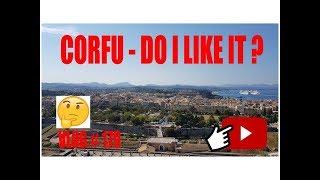 Corfu - Do I like it ? Corfu Greece