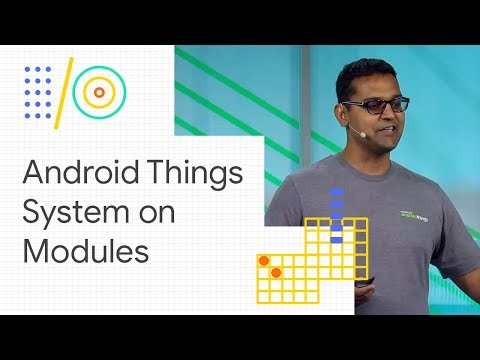 Electronic design for Android Things System on Modules (Google I/O '18)