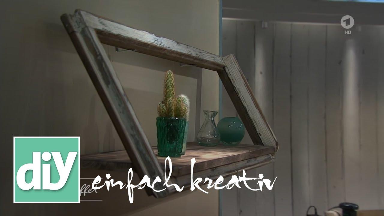 Regal aus altem Fenster | DIY einfach kreativ - YouTube