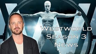 Westworld Season 3: Casting News | Premiere Date?? | Breakdown