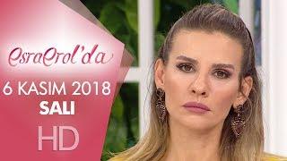 Esra Erol'da 6 Kasım 2018 | Salı