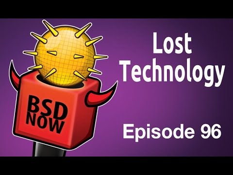 Lost Technology | BSD Now 96