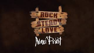 Maxi Priest - Rock Steady Love | Official Audio