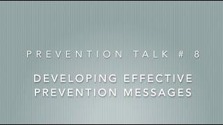 Prevention Talk # 8:  Media Messaging: Developing Effective Prevention Messages