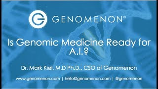 Webinar: Is Genomic Medicine Ready for A.I.?