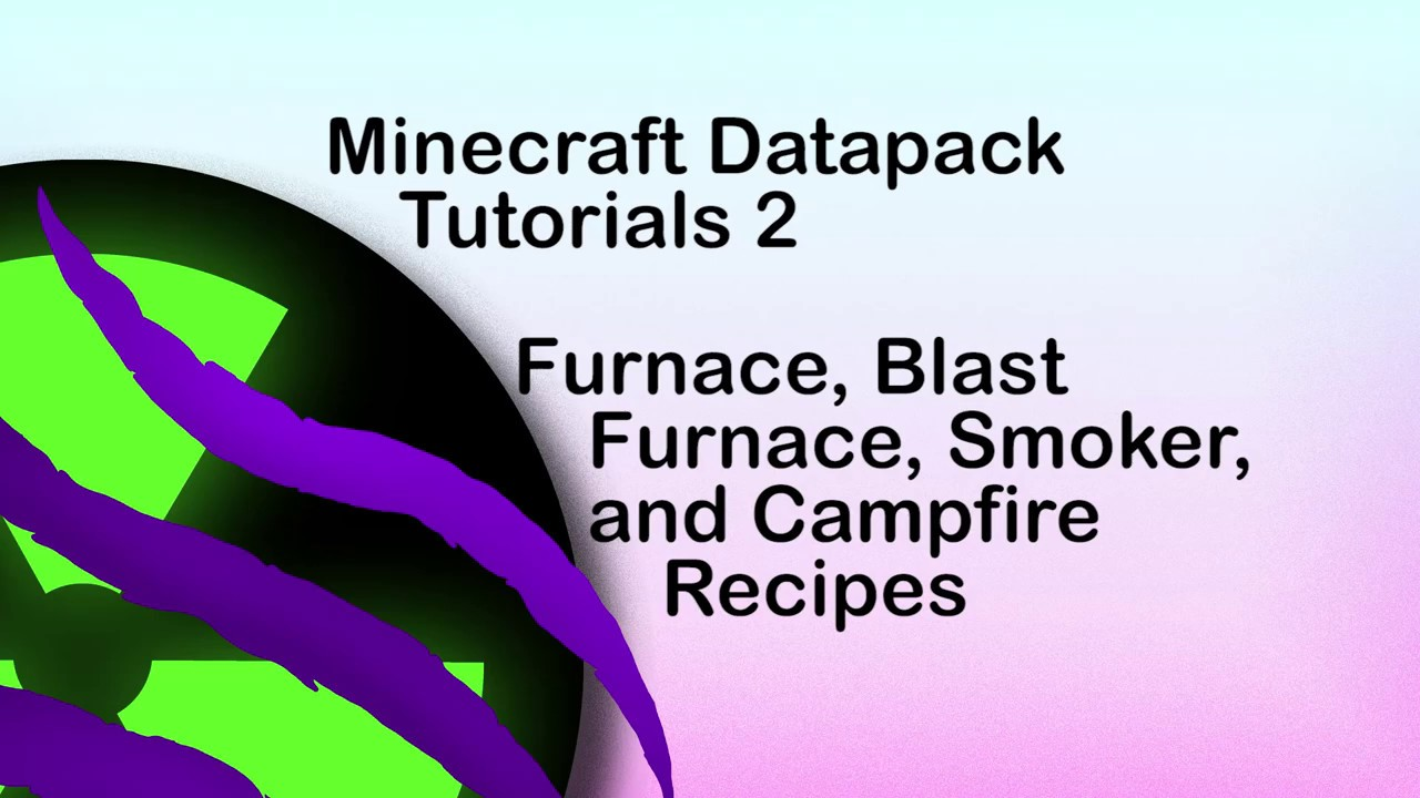 Minecraft Datapack Tutorials 2 Furnace Blast Furnace Smoker And Campfire Recipes Youtube