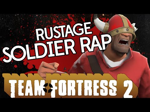 TF2 | SOLDIER RAP - RUSTAGE