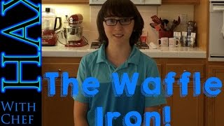 Hax, With Chef Jimmy | Episode #1: The Waffle Iron