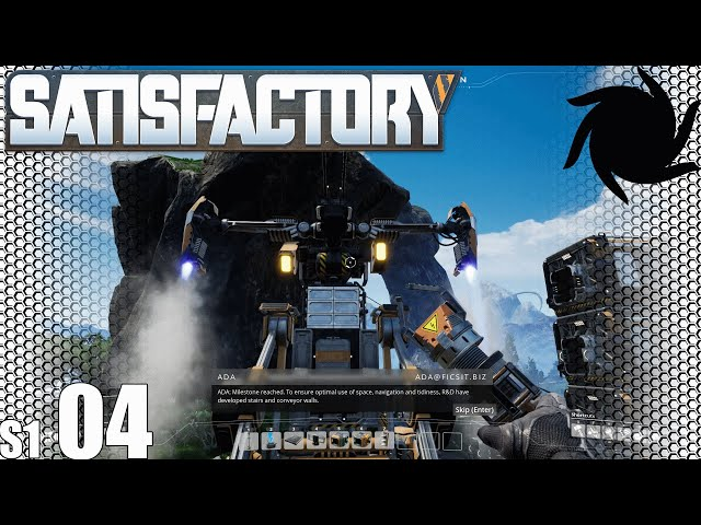 Satisfactory - S01E04 - Gravity is a Harsh Mistress