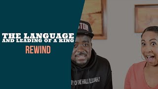 The Leading And Language Of A King (Rewind)