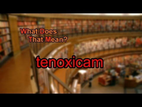 What does tenoxicam mean?