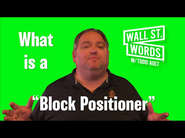 Wall Street Words word of the day = Block Positioner