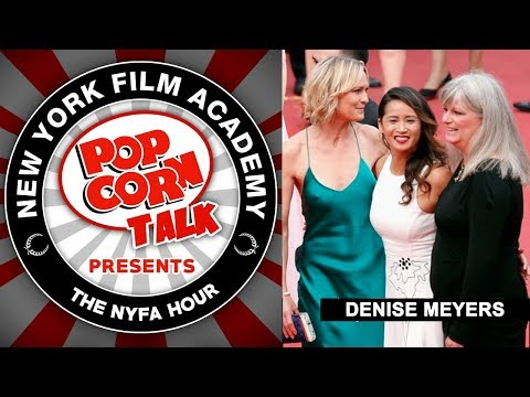 Denise Meyers – Getting into Cannes - NYFA Hour Episode 26